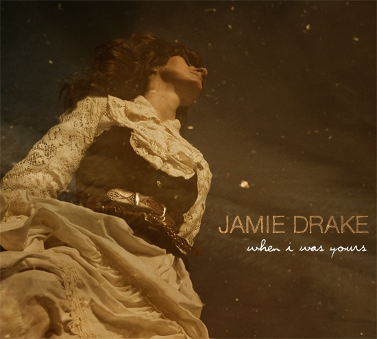 Jamie Drake When I Was Yours